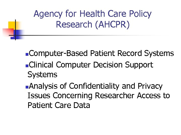 Agency for Health Care Policy Research (AHCPR) Computer-Based Patient Record Systems n. Clinical Computer