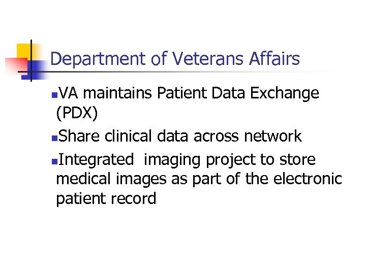 Department of Veterans Affairs VA maintains Patient Data Exchange (PDX) n. Share clinical data