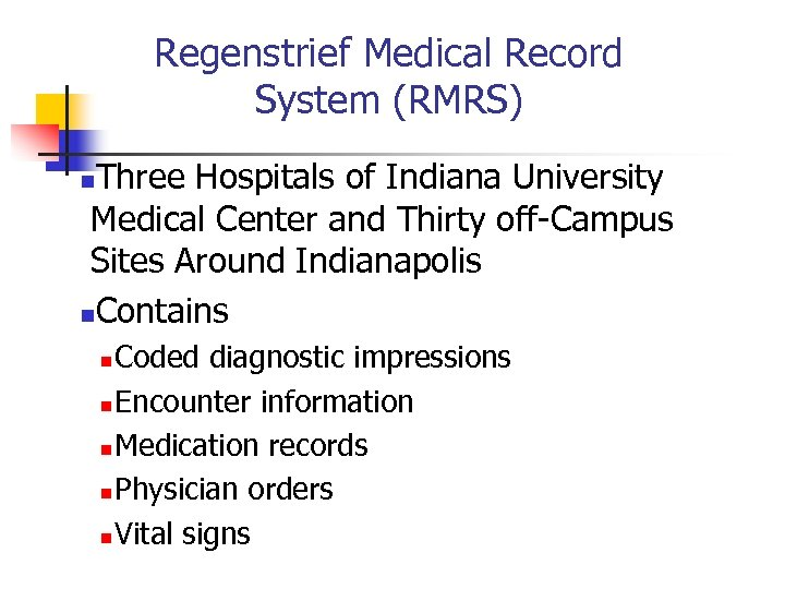 Regenstrief Medical Record System (RMRS) Three Hospitals of Indiana University Medical Center and Thirty