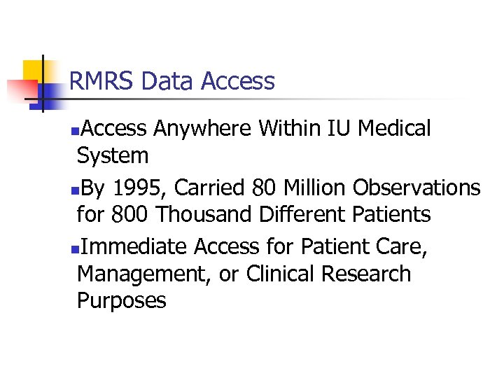 RMRS Data Access Anywhere Within IU Medical System n. By 1995, Carried 80 Million