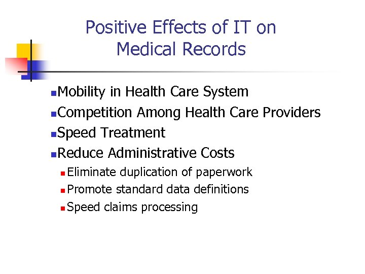 Positive Effects of IT on Medical Records Mobility in Health Care System n. Competition