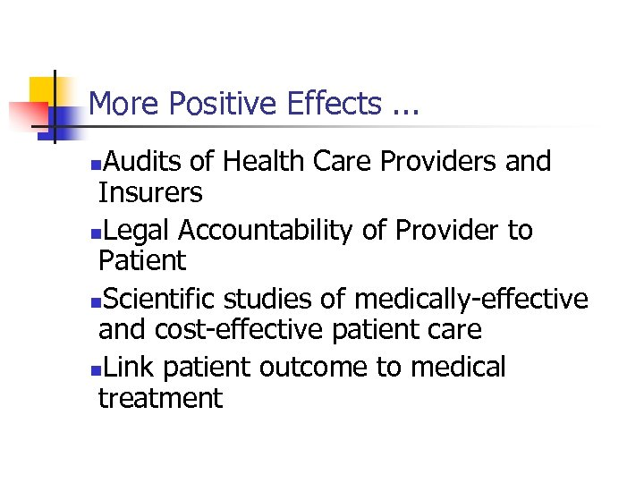 More Positive Effects. . . Audits of Health Care Providers and Insurers n. Legal