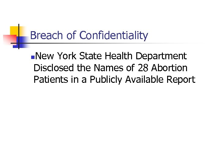 Breach of Confidentiality New York State Health Department Disclosed the Names of 28 Abortion