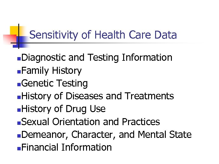Sensitivity of Health Care Data Diagnostic and Testing Information n. Family History n. Genetic