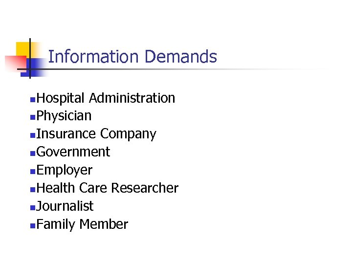 Information Demands Hospital Administration n. Physician n. Insurance Company n. Government n. Employer n.