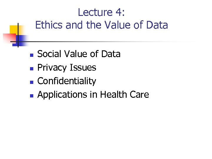 Lecture 4: Ethics and the Value of Data n n Social Value of Data