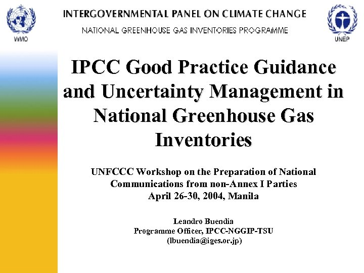 IPCC Good Practice Guidance and Uncertainty Management in National Greenhouse Gas Inventories UNFCCC Workshop