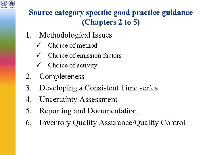 Source category specific good practice guidance (Chapters 2 to 5) 1. Methodological Issues ü