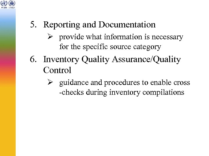5. Reporting and Documentation Ø provide what information is necessary for the specific source