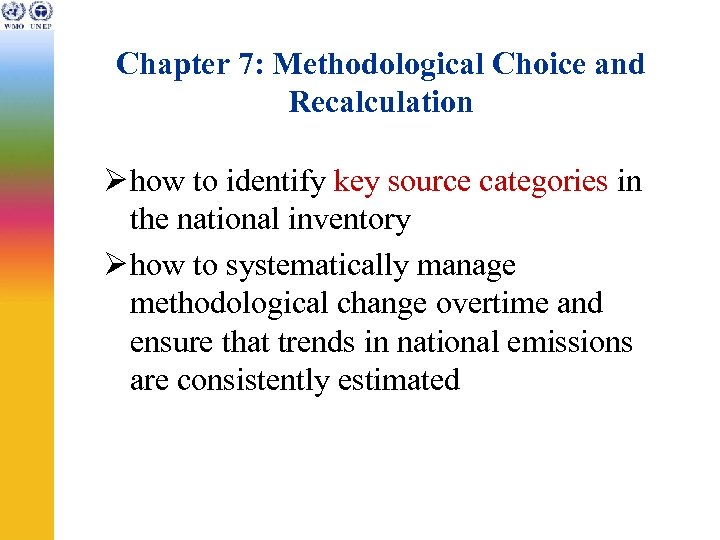Chapter 7: Methodological Choice and Recalculation Ø how to identify key source categories in