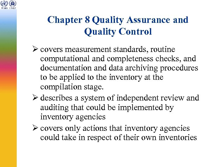Chapter 8 Quality Assurance and Quality Control Ø covers measurement standards, routine computational and