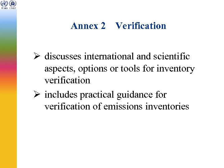 Annex 2 Verification Ø discusses international and scientific aspects, options or tools for inventory
