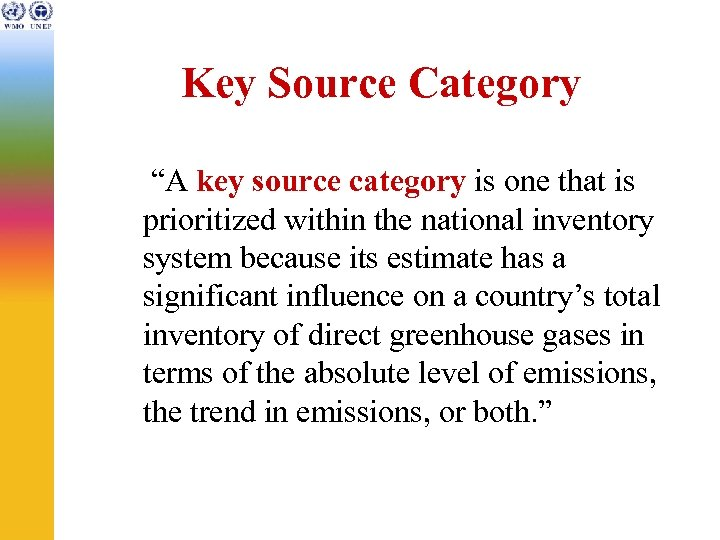 """Key Source Category """"A key source category is one that is prioritized within the"""
