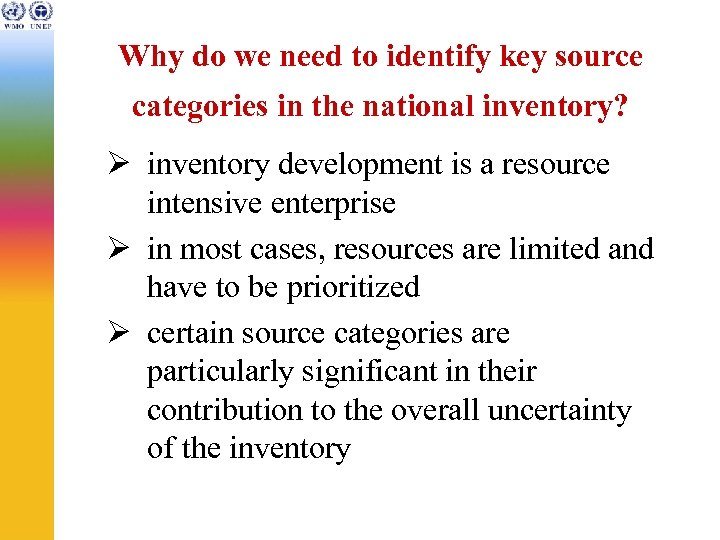 Why do we need to identify key source categories in the national inventory? Ø
