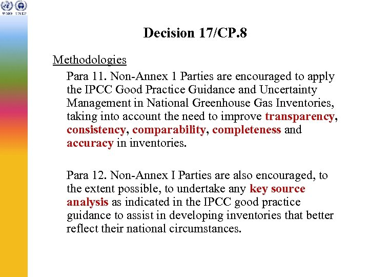 Decision 17/CP. 8 Methodologies Para 11. Non-Annex 1 Parties are encouraged to apply the