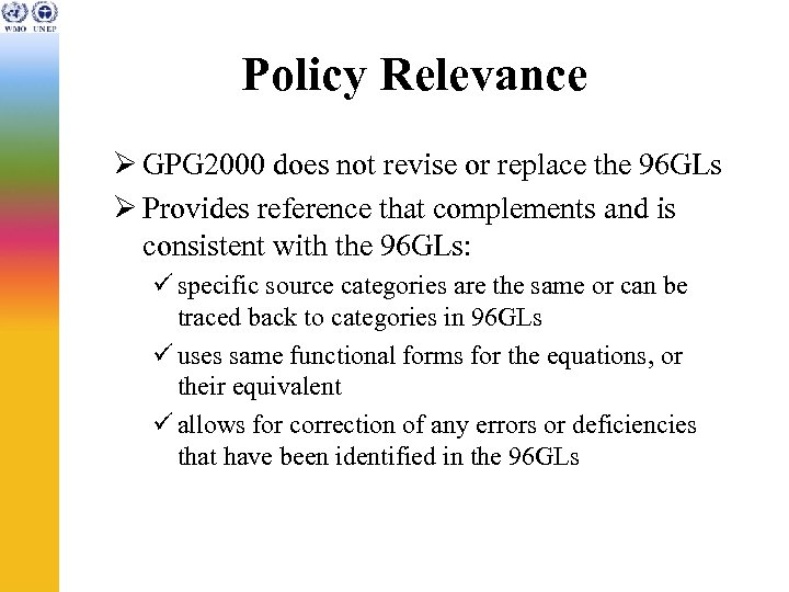 Policy Relevance Ø GPG 2000 does not revise or replace the 96 GLs Ø