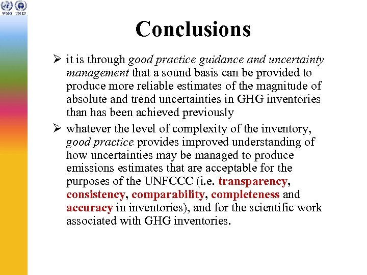 Conclusions Ø it is through good practice guidance and uncertainty management that a sound