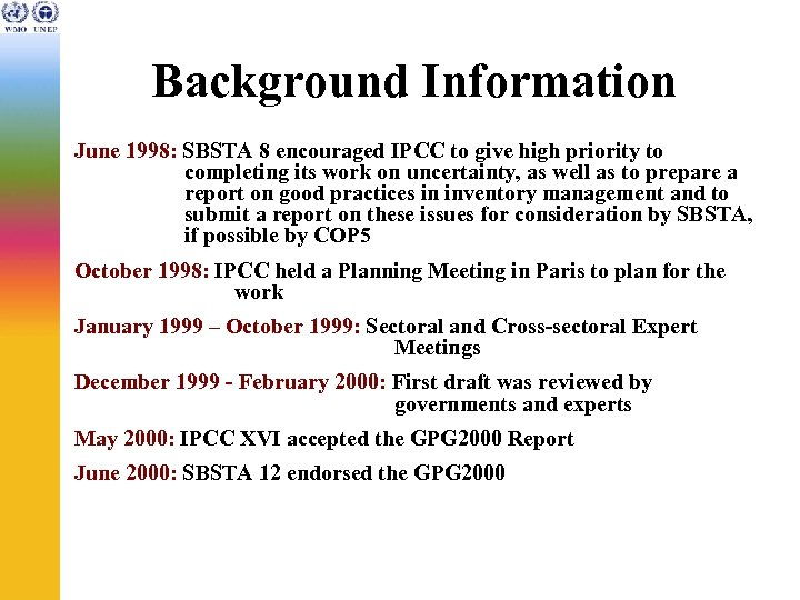 Background Information June 1998: SBSTA 8 encouraged IPCC to give high priority to completing