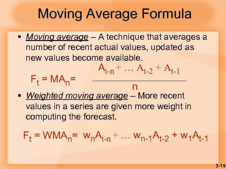 Moving Average Formula § Moving average – A technique that averages a number of