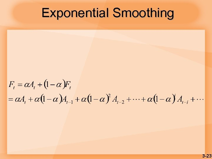 Exponential Smoothing 3 -23