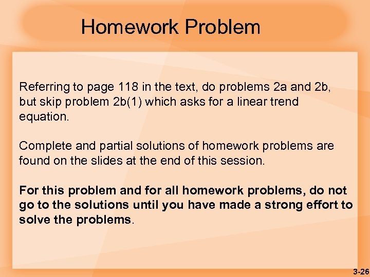 Homework Problem Referring to page 118 in the text, do problems 2 a and