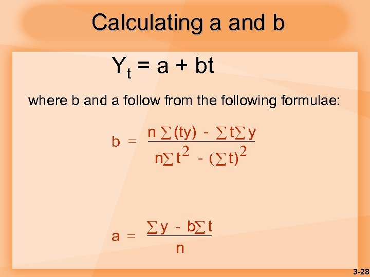 Calculating a and b Yt = a + bt where b and a follow