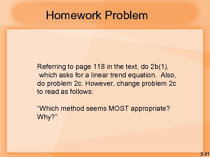 Homework Problem Referring to page 118 in the text, do 2 b(1), which asks