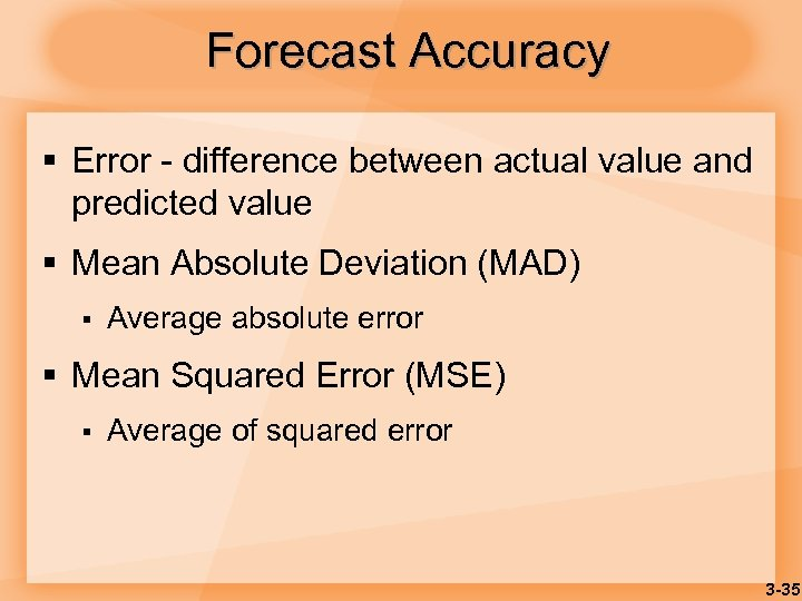 Forecast Accuracy § Error - difference between actual value and predicted value § Mean