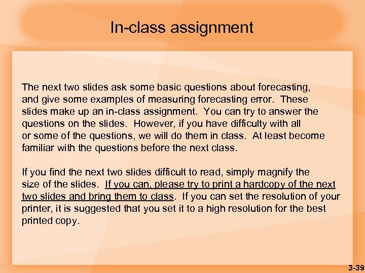 In-class assignment The next two slides ask some basic questions about forecasting, and give