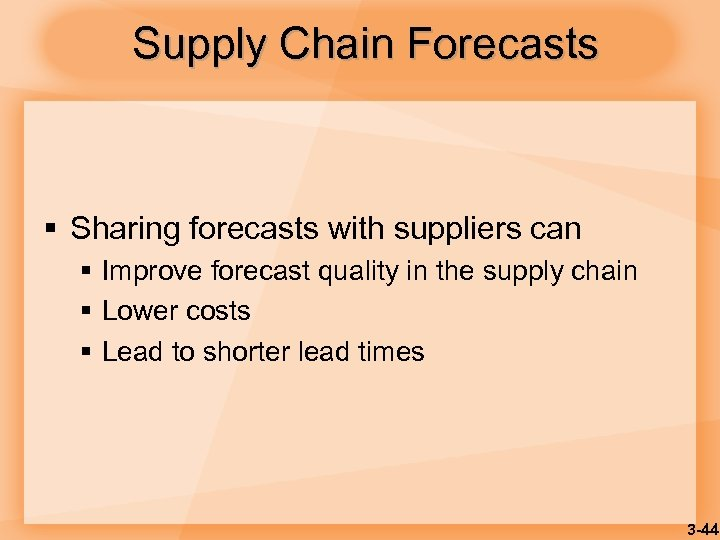 Supply Chain Forecasts § Sharing forecasts with suppliers can § Improve forecast quality in