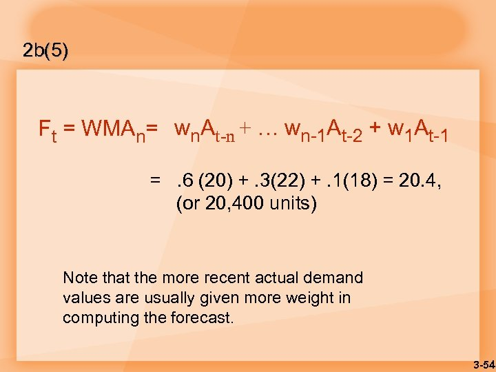 2 b(5) Ft = WMAn= wn. At-n + … wn-1 At-2 + w 1