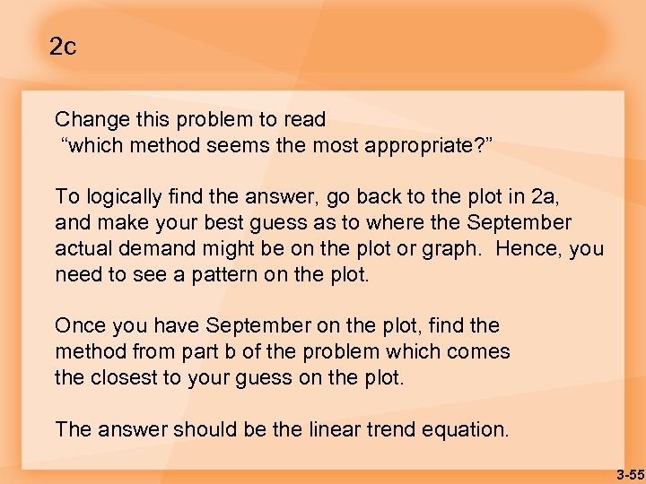 """2 c Change this problem to read """"which method seems the most appropriate? """""""