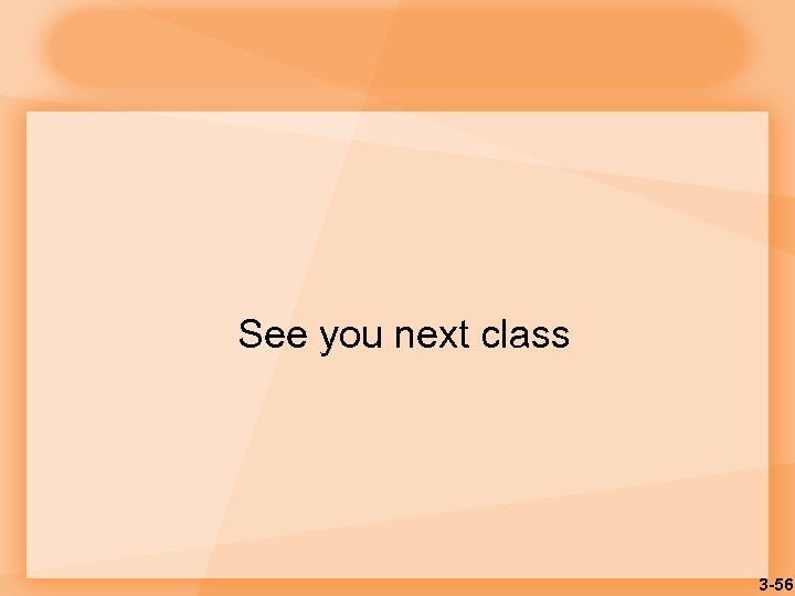 See you next class 3 -56