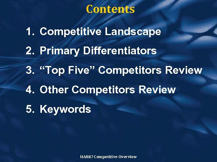 "Contents 1. Competitive Landscape 2. Primary Differentiators 3. ""Top Five"" Competitors Review 4. Other"