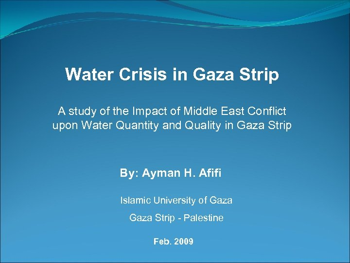 Water Crisis in Gaza Strip A study of the Impact of Middle East Conflict