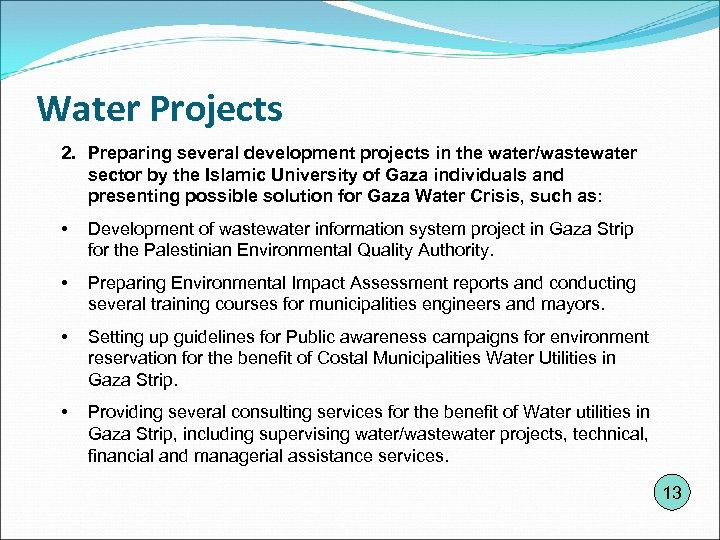 Water Projects 2. Preparing several development projects in the water/wastewater sector by the Islamic