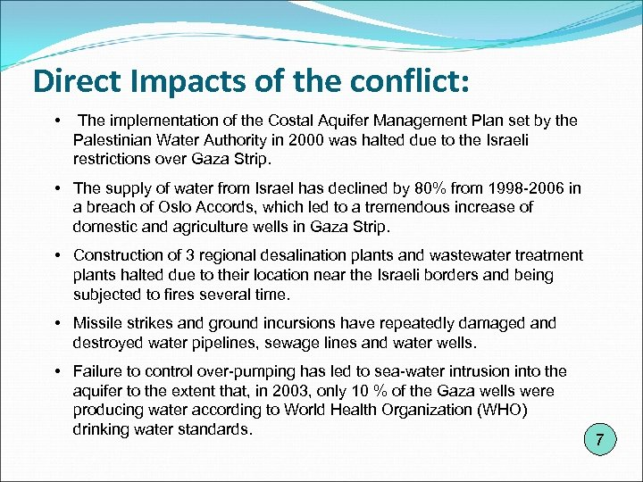 Direct Impacts of the conflict: • The implementation of the Costal Aquifer Management Plan