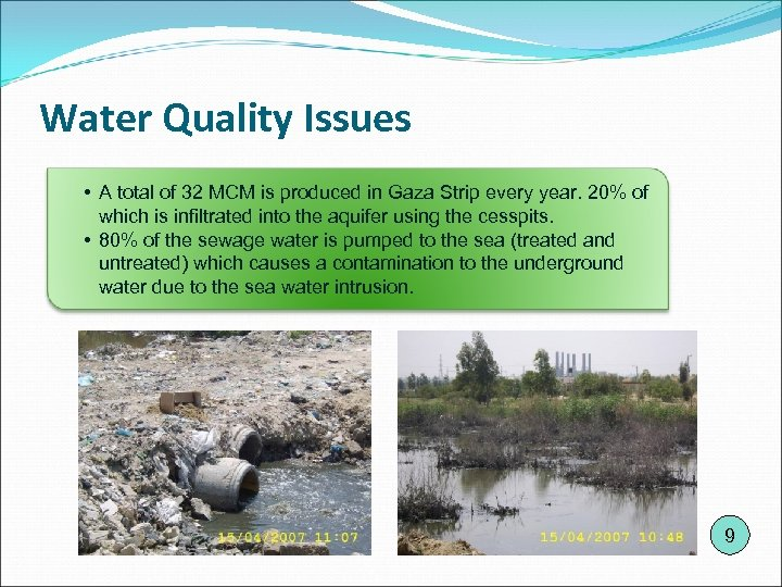 Water Quality Issues • A total of 32 MCM is produced in Gaza Strip