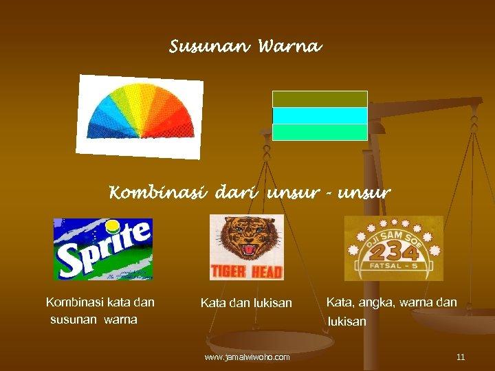 Susunan Warna Kombinasi dari unsur - unsur Kombinasi kata dan susunan warna Kata dan
