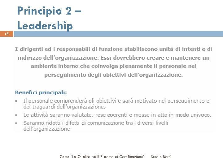 13 Principio 2 – Leadership Corso