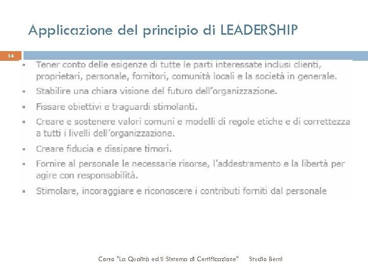 Applicazione del principio di LEADERSHIP 14 Corso