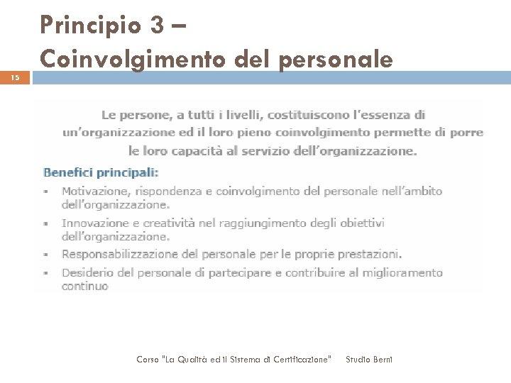 15 Principio 3 – Coinvolgimento del personale Corso