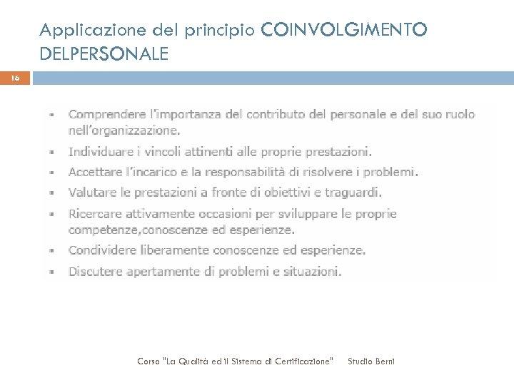 Applicazione del principio COINVOLGIMENTO DELPERSONALE 16 Corso