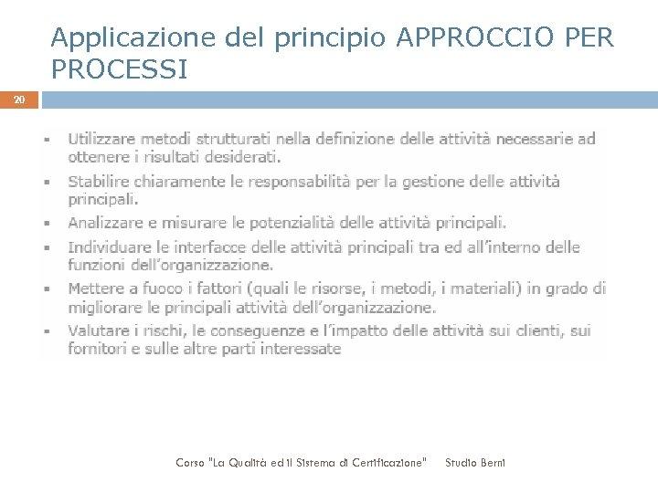 Applicazione del principio APPROCCIO PER PROCESSI 20 Corso