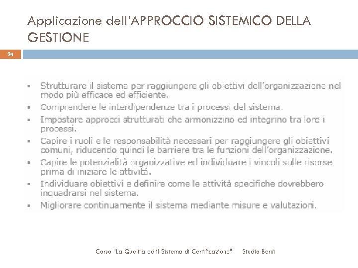 Applicazione dell'APPROCCIO SISTEMICO DELLA GESTIONE 24 Corso