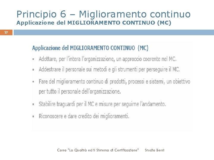 Principio 6 – Miglioramento continuo Applicazione del MIGLIORAMENTO CONTINUO (MC) 27 Corso