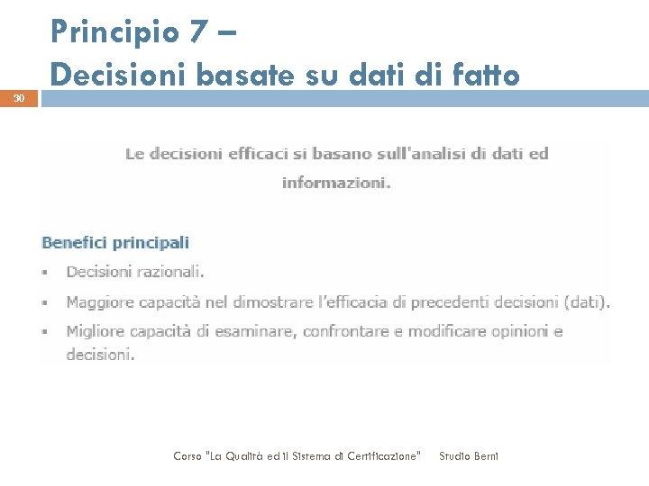 30 Principio 7 – Decisioni basate su dati di fatto Corso