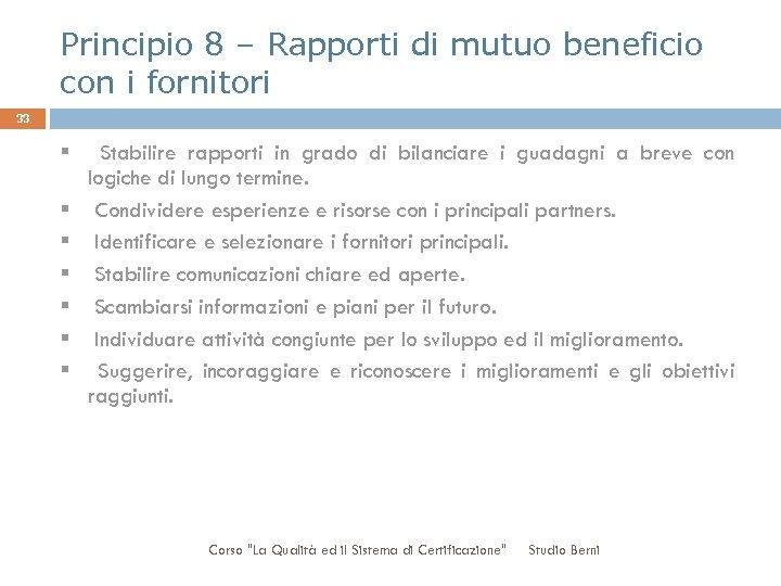 Principio 8 – Rapporti di mutuo beneficio con i fornitori 33 § § §