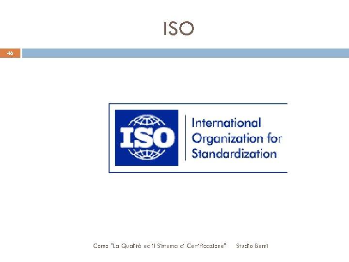 ISO 46 Corso