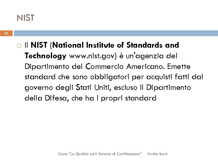 NIST 51 Il NIST (National Institute of Standards and Technology www. nist. gov) è